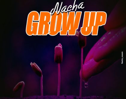 Nacha – Grow Up