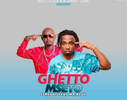 STREVOL FT MR BLUE – GHETTO MSETO