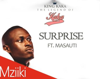 KING KAKA FT MASAUTI – SURPRISE