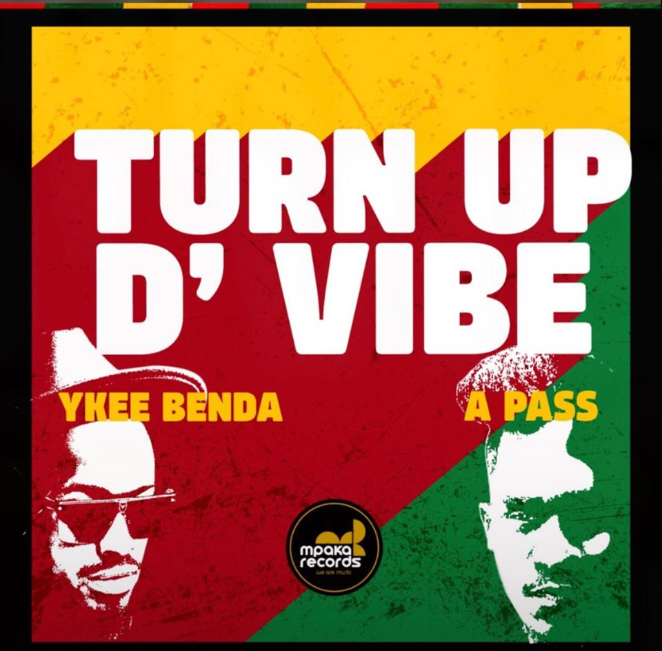 Ykee Benda Ft A Pass - Turn Up The Vibe