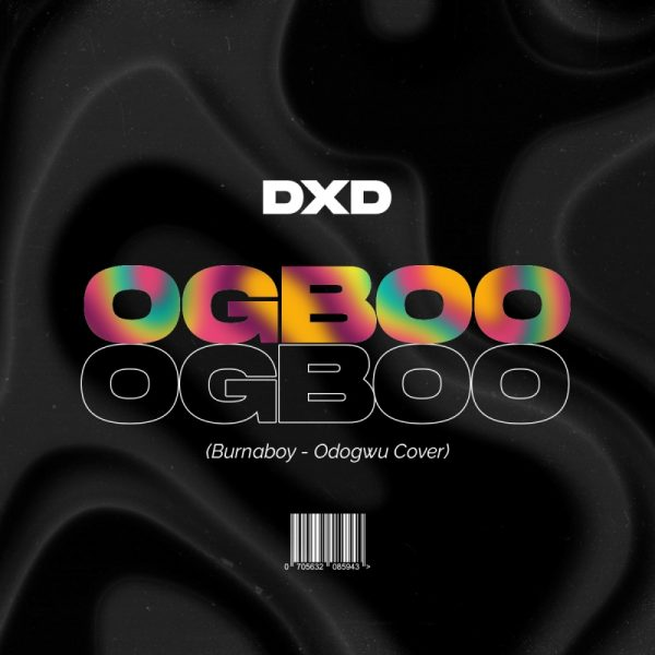 DXD – Ogboo (Odogwu Cover) (Mixed by Wakayna)