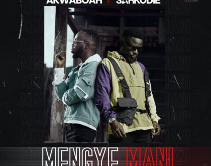 Akwaboah – Mengye Mani ft. Sarkodie (Prod. by KC Beat)