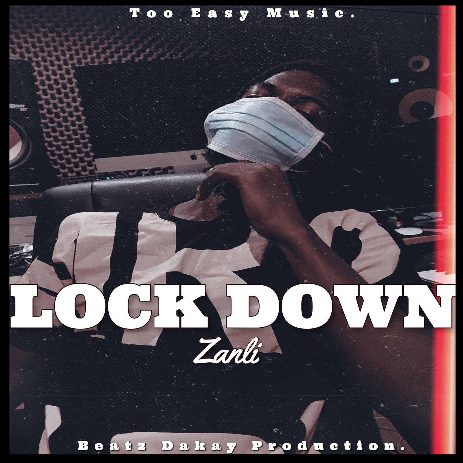 Zanli - Lock Down (Prod. By Beatz Dakay)