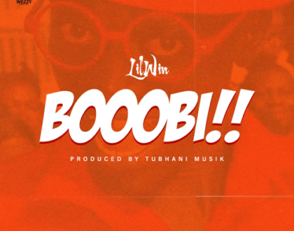 Lil Win – Boobi (Prod. by TubhaniMusik)