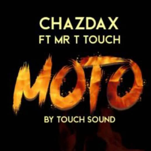 ChazDax Ft. Mr T Touch – MOTO