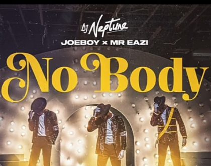 DJ Neptune – Nobody Ft Joeboy & Mr Eazi