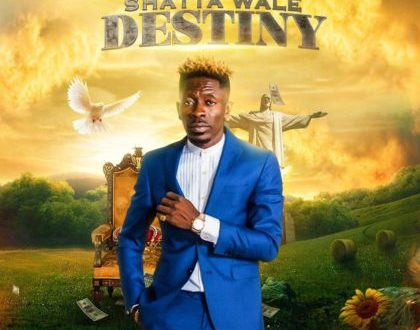 Shatta Wale – Destiny (High Supremacy Riddim) (Prod. by Damage Musiq)