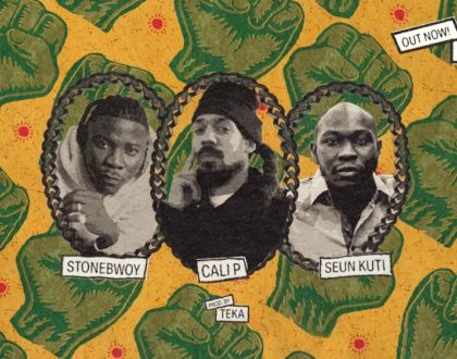 Cali P – Rise Up & Shine ft. Stonebwoy & Seun Kuti