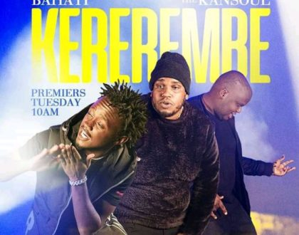 BAHATI FT THE KANSOUL – KEREREMBE