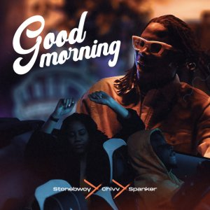 StoneBwoy – Good Morning Ft. Chivv (Prod. By Spanker)