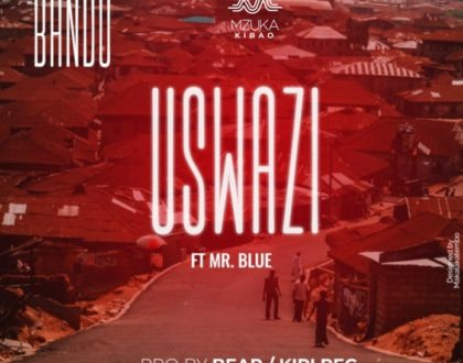 BANDO FT MR BLUE – USWAZI