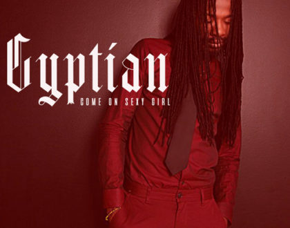 Gyptian – Come On Sexy Girl (Prod. Music House Productions)