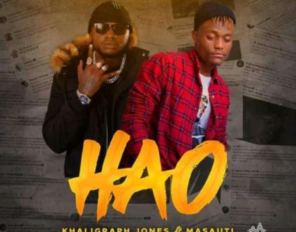 KHALIGRAPH JONES FT MASAUTI – HAO