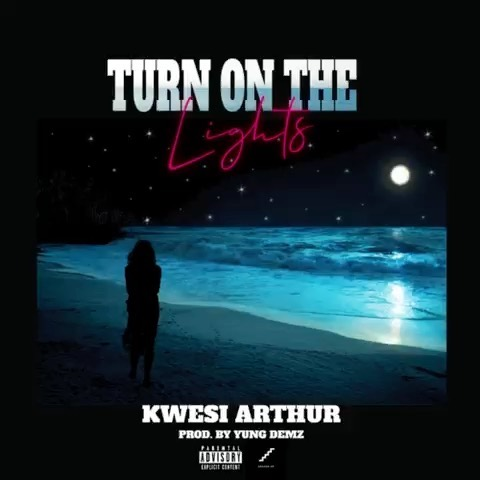 Kwesi Arthur – Turn On The lights (Prod. by Yung D3mz)