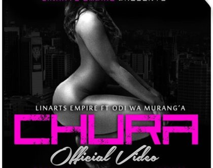 LINARTS EMPIRE FT ODI WA MURANG'A – CHURA