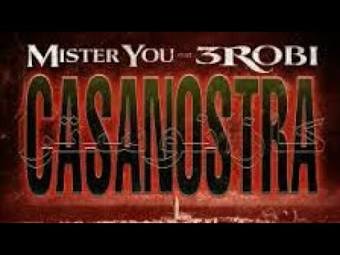Mister You Ft. 3robi - Casanostra