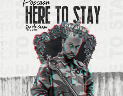 Popcaan – Here To Stay (Prod. by Dane Raychords)