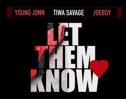 Young John – Let Them Know ft. Tiwa Savage & Joeboy