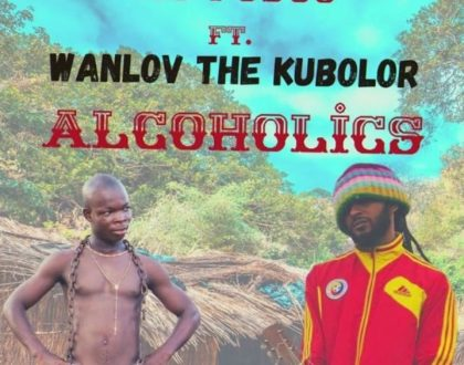 AY Poyoo – Alcoholics ft. Wanlov The Kubolor (Prod. by 925 Music)