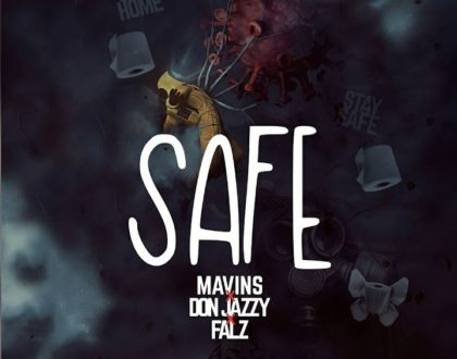 Don Jazzy – Safe ft. Falz (Prod. by Don Jazzy)