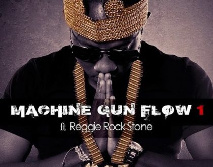 Flowking Stone – Machine Gun Flow ft. Reggie Rockstone (Prod. by Magnom)