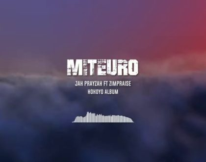 Jah Prayzah ft Zimpraise - Miteuro