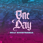 Moji Shortbabaa - One day