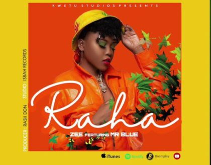 ZEE FT MR BLUE – RAHA