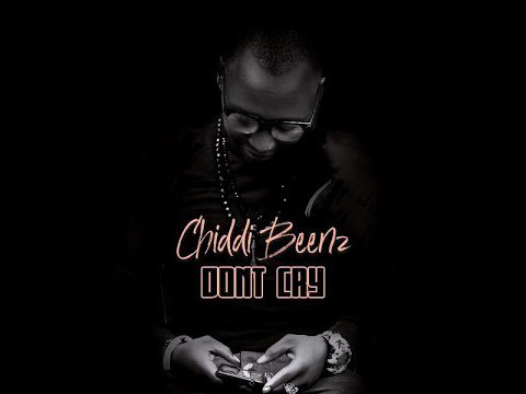 CHIDI BEENZ – DON'T CRY
