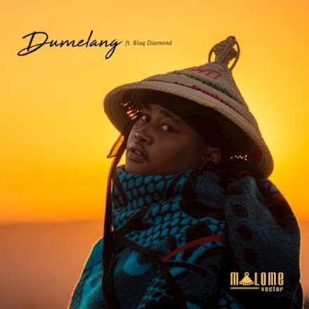 Malome Vector - Dumelang Ft Blaq Diamond