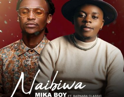 Mika Boy Ft. Barnaba – Naibiwa