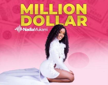 NADIA MUKAMI- MILLION DOLLAR