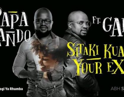Papa Lando ft Gabu (P-Unit) – SITAKI KUA YOUR EX