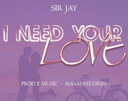 Sir Jay – I Need Ur Love