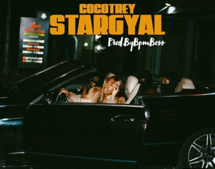 Cocotrey – Stargyal (Prod. by Bpm Boss)