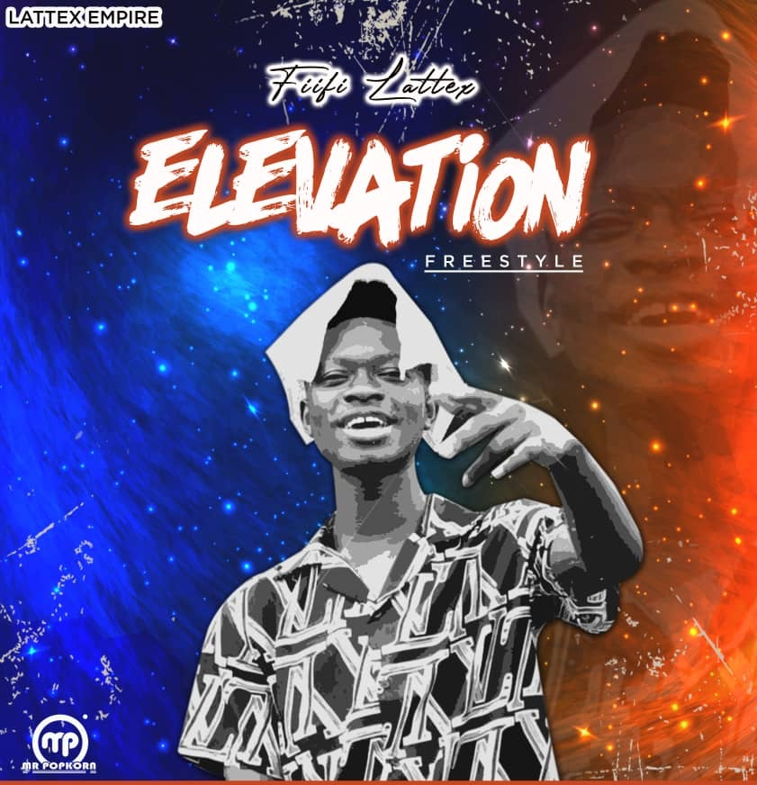 Fiifi Lattex - Elevation(Prod by Magic kid)