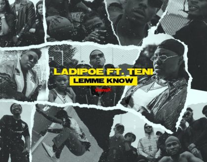 LadiPoe ft. Teni – Lemme Know (Remix)