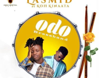 Lasmid – Odo Brassband Ft Kofi Kinaata (Prod. By Two Bars)