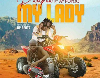 Patapaa – My Lady Ft AY Poyoo