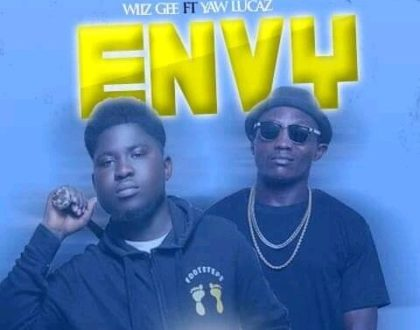 Wiiz Gee Ft Yaw Lucaz – Envy (Prod By HopeNeBeat)