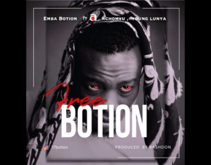 Emba Botion Ft. Young Lunya X Adam Mchomvu – Free Botion