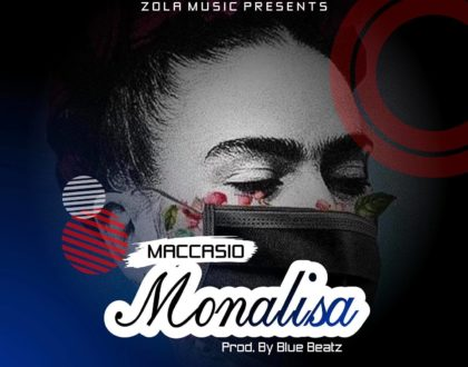 Maccasio – Monalisa (Prod By Blue Beatz)