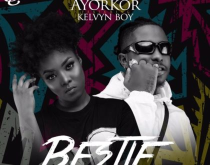 Queen Ayorkor – Bestie ft. Kelvyn Boy