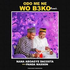 Nana Aboagye Dacosta Ft Panda Masson — Odo Me Ne Wo Beko (Remix)