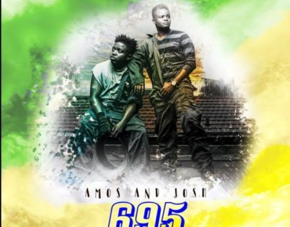 Amos and Josh ft The Kansoul – 695