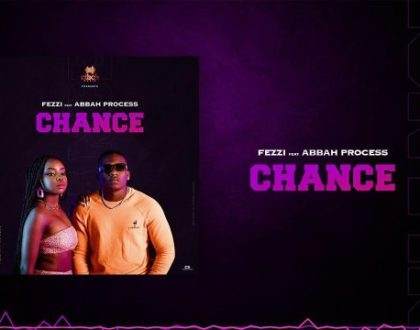 Fezzi ft Abbah Process – Chance