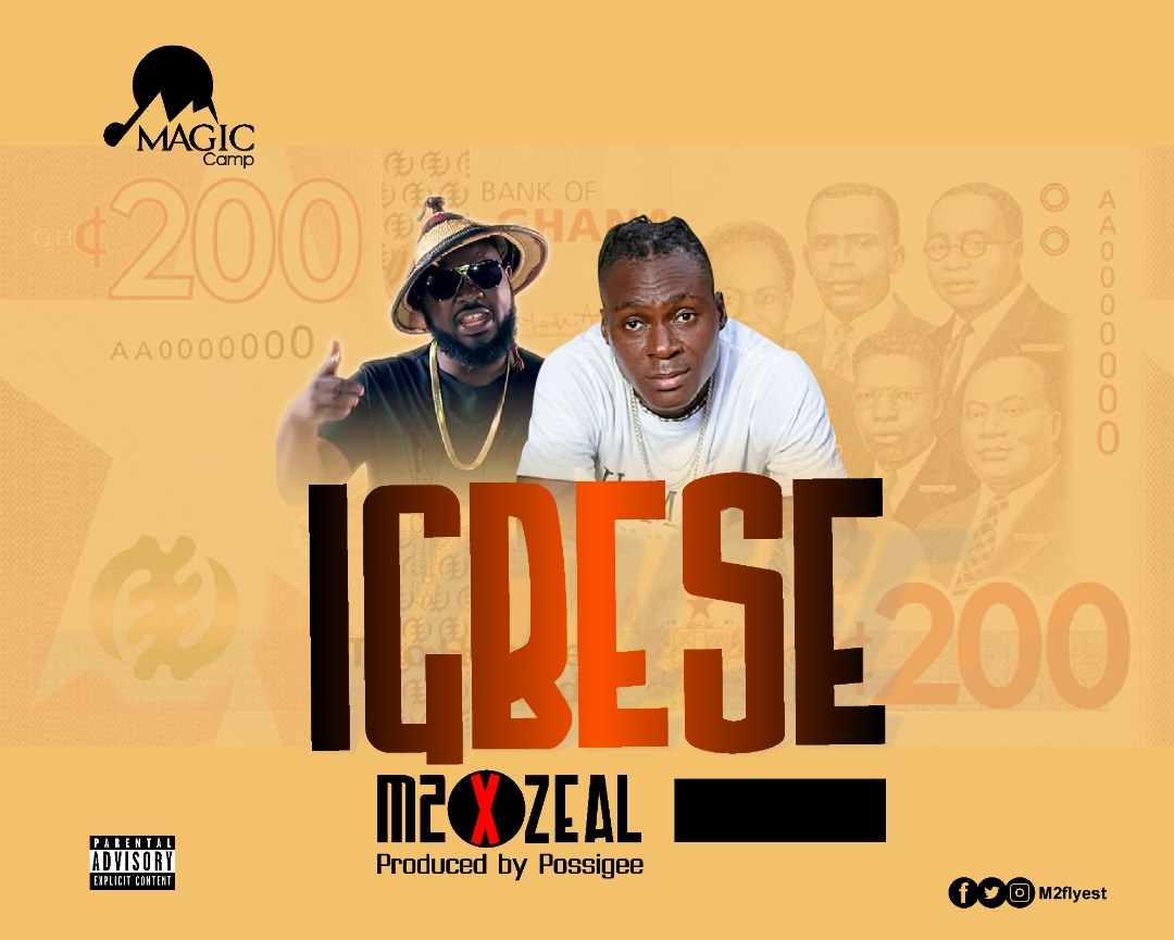 M2 Ft Zeal - Igbese (Prod by PossiGee)