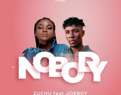 Zuchu Ft Joeboy – Nobody