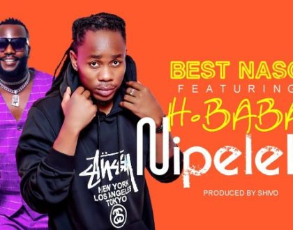 Best Naso ft H Baba – Nipeleke