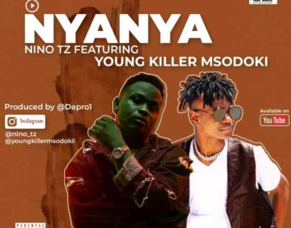 Nino tz Ft. Young Killer Msodoki – NyaNya